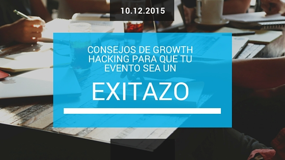 Growth Hacking Organización de Eventos
